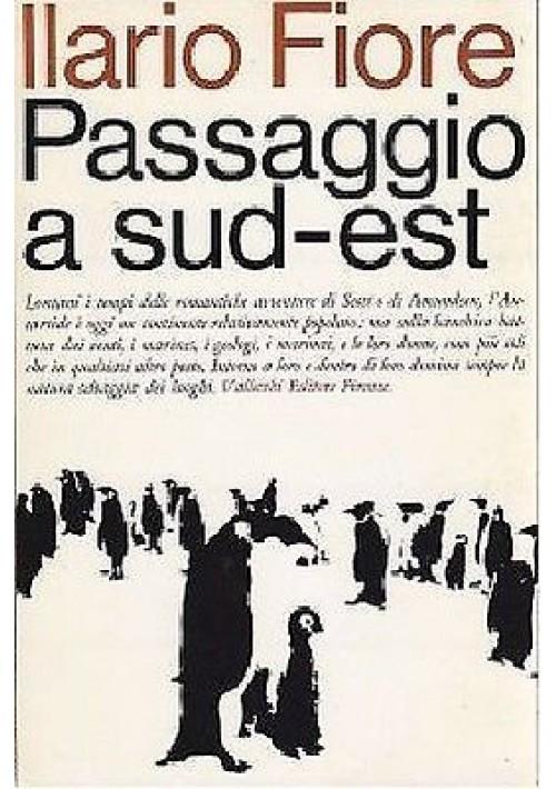 PASSAGGIO A SUD EST di Ilario Fiore 1965 Antartide - Vallecchi editore, 1965