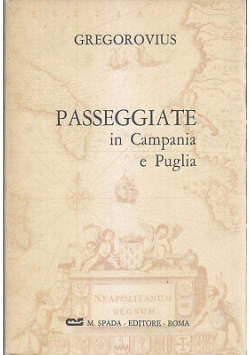 PASSEGGIATE IN CAMPANIA E IN PUGLIA Ferdinand Gregorovius 1966 Spada Spinosi *