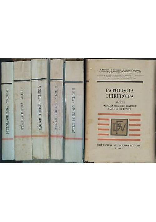 PATOLOGIA CHIRURGICA Begouin e altri OPERA COMPLETA 6 VOLUMI Vallardi 1948 1950