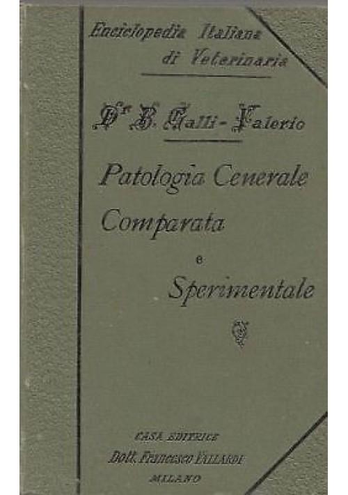 PATOLOGIA GENERALE COMPARATA E SPERIMENTALE di Galli Valer  Vallardi Veterinaria