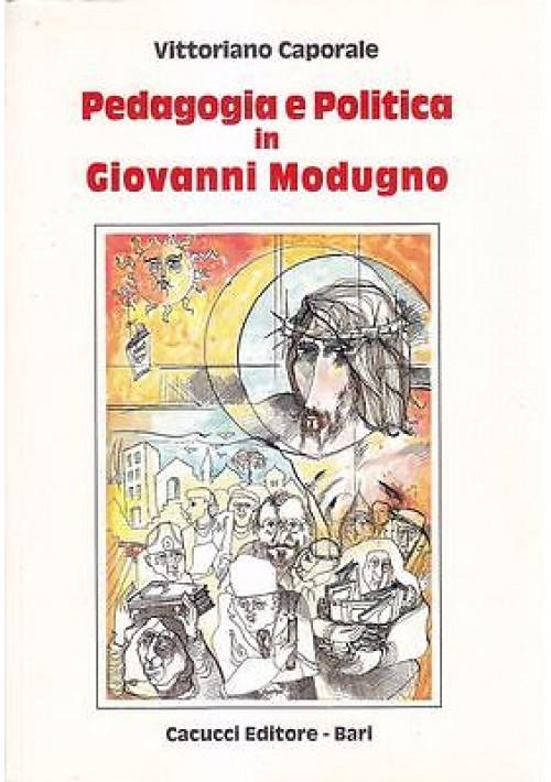 PEDAGOGIA E POLITICA IN GIOVANNI MODUGNO di Vittoriano Caporale Cacucci Editore
