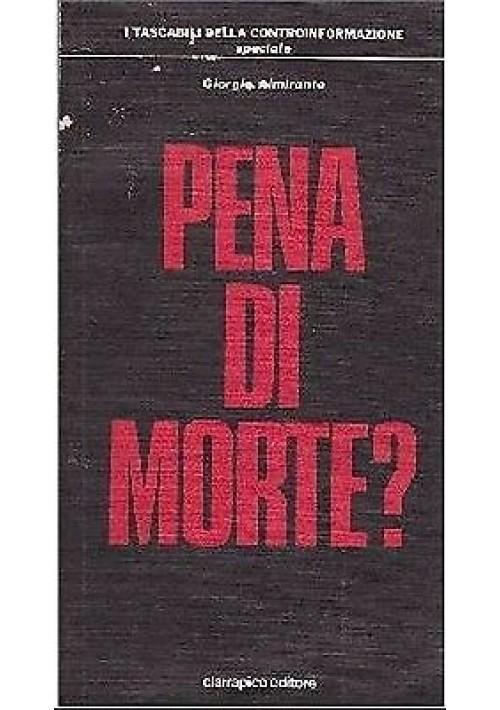 PENA DI MORTE ? di Giorgio Almirante - Ciarrapico editore - libro - fascismo