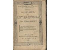 PEQUENO MANUAL DE LECTURA ESPANOLA (Libro di lettura spagnuola) 1881 Sonzogno