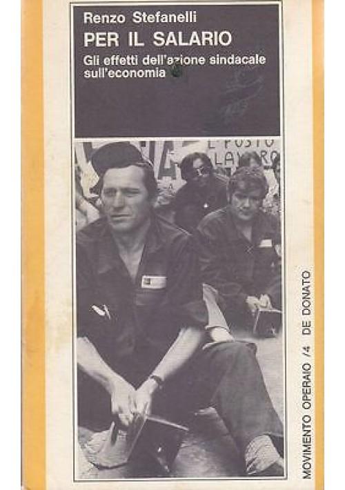 PER IL SALARIO di Renzo Stefanelli - De Donato editore 1972