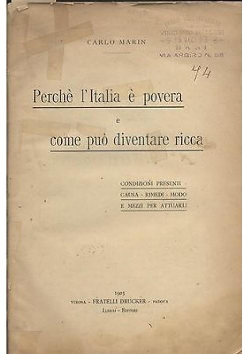 PERCHE' L'ITALIA E' POVERA E COME PUO' DIVENTARE RICCA Carlo Marin 1903 Drucker