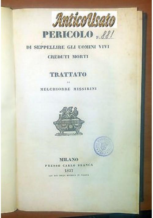 PERICOLO DI SEPPELLIRE GLI UOMINI VIVI CREDUTI MORTI Melchiorre Missirini 1837 *