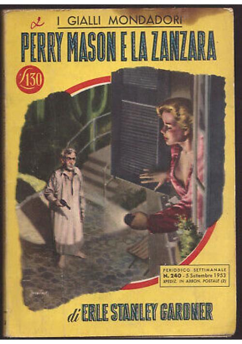 PERRY MASON E LA ZANZARA- Erle Stanley Gardner - Mondadori I ediz, 1953
