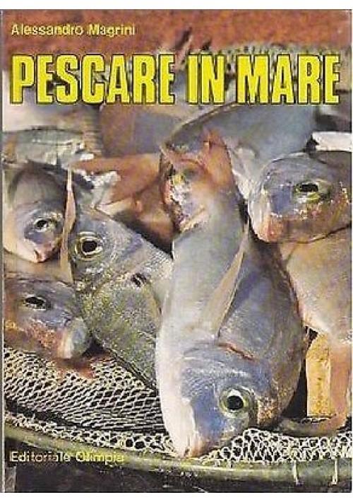 PESCARE IN MARE di Alessandro Magrini 1982 - Editoriale Olimpia libro illustrato