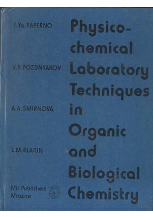 PHYSICO-CHEMICAL LABORATORY TECHNIQUES IN ORGANIC and biological chemistry