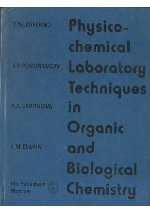 PHYSICO CHEMICAL LABORATORY TECHNIQUES in organic and biological chemistry libro