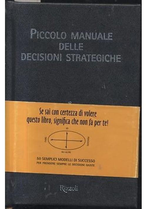 PICCOLO MANUALE DELLE DECISIONI STRATEGICHE di Krogerus Tschappeler 2009 Rizzoli