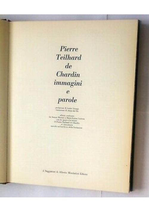 PIERRE TEILHARD DE CHARDIN IMMAGINI E PAROLE 1968 saggiatore Alberto Mondadori