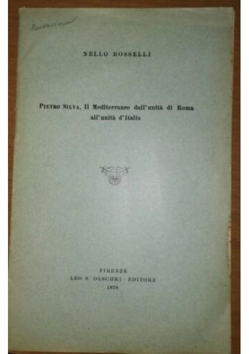 PIETRO SILVA IL MEDITERRANEO DALL'UNITA' DI ROMA  ALL'ITALIA 1928 Nello Rosselli