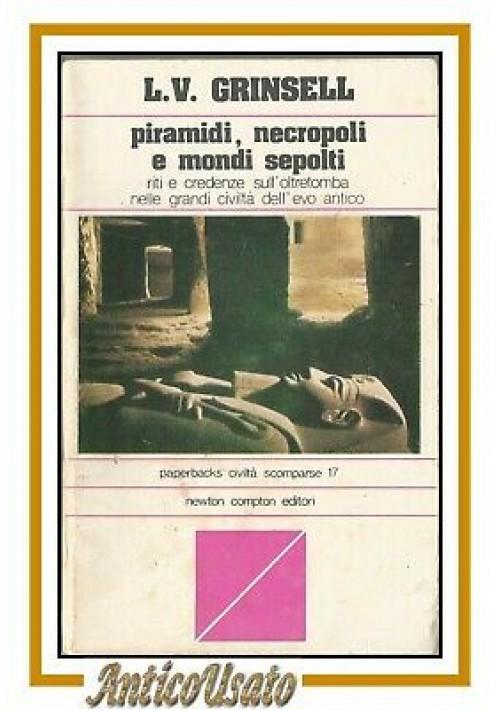 PIRAMIDI NECROPOLI E MONDI SEPOLTI di L Grinsell 1978 Newton Compton  libro