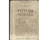 PITTURA MURALE Giuseppe Ronchetti 1911 Hoepli I edizione manuali fresco tempera*