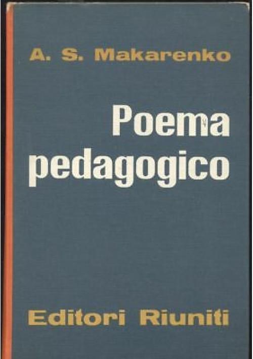 POEMA PEDAGOGICO - A. S. Makarenko 1962 Editori Riuniti *