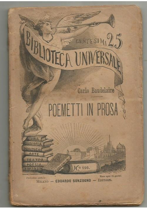 POEMETTI IN PROSA di Carlo Baudelaire 1884 Sonzogno  biblioteca universale