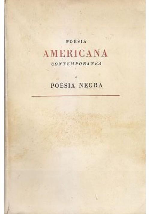 POESIA AMERICANA CONTEMPORANEA  E POESIA NEGRA 1949  Guanda Editore