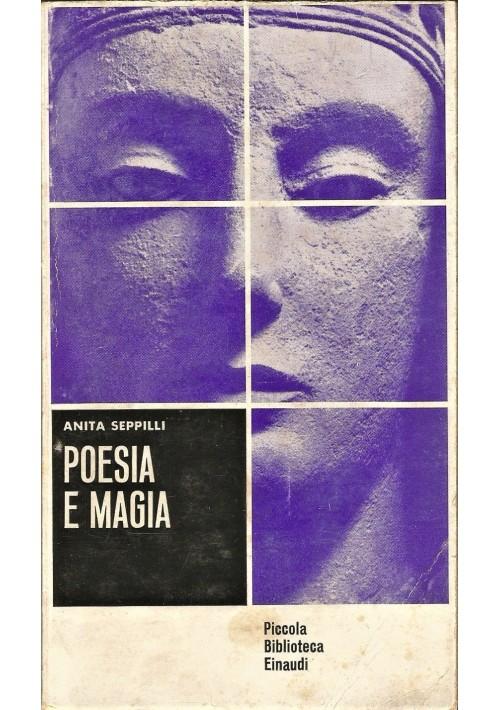 POESIA E MAGIA di Anita Seppilli 1962 Einaudi piccola biblioteca