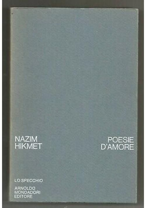 POESIE D'AMORE di Nazim Hikmet 1971 Arnoldo Mondadori collana Lo specchio I ediz