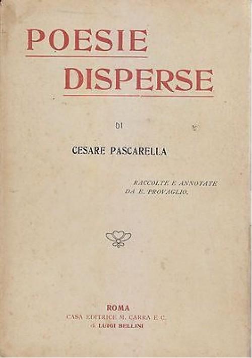 POESIE DISPERSE di Cesare Pascarella - Casa Editrice M.Carrà e C. 1914