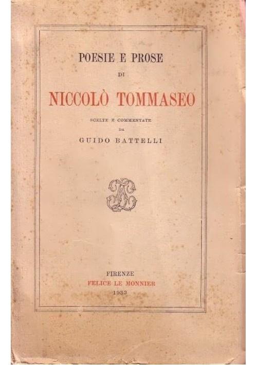 POESIE E PROSE DI NICCOLO' TOMMASEO a cura di Guido Battelli 1932 Le Monnier