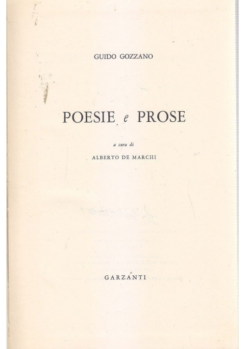 POESIE E PROSE - Guido Gozzano 1961   Garzanti A cura di Alberto De Marchi *