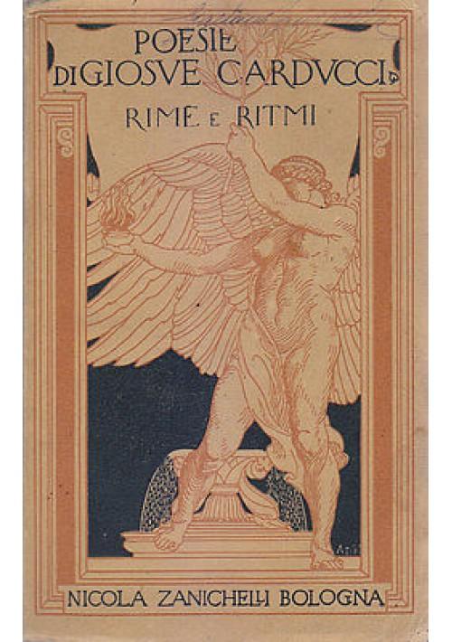POESIE di Giosuè Carducci RIME E RITMI e appendice 1913 Edizione Zanichelli *