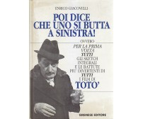 POI DICE CHE UNO SI BUTTA A SINISTRA! di Enrico Giacovelli 1994 Gremese  *