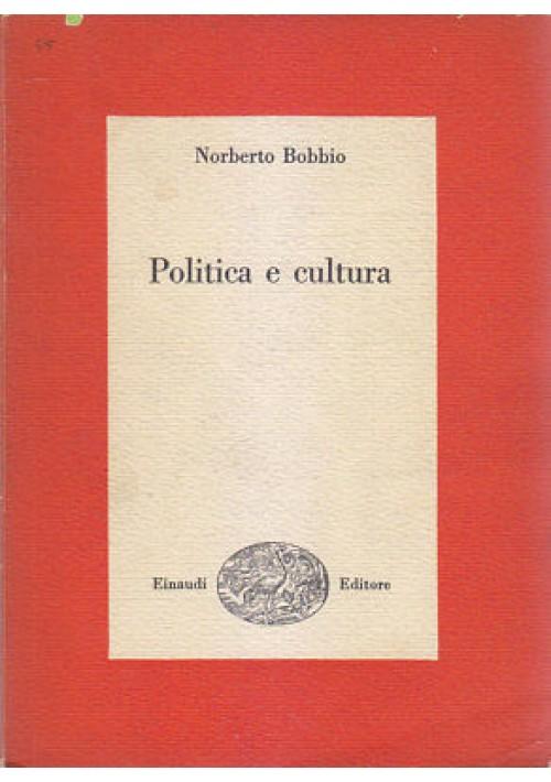 POLITICA E CULTURA Norberto Bobbio 1955 Einaudi Editore I edizione Saggi *