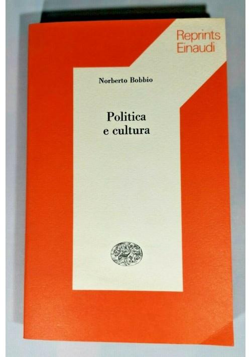 POLITICA E CULTURA di  Norberto Bobbio 1974 Einaudi collana reprint libro usato