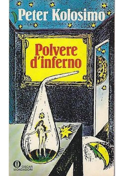 POLVERE D'INFERNO di Peter Kolosimo - Mondadori editore 1981 serie oscar