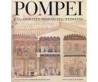 POMPEI E GLI ARCHITETTI  FRANCESI DELL'OTTOCENTO Catalogo della mostra 1981 *