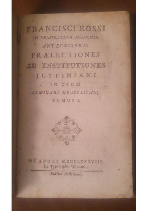 PRAELECTIONES AD INSTITUIONES JUSTINIANI tomo I Francesco Rossi 1788 Orsininiana