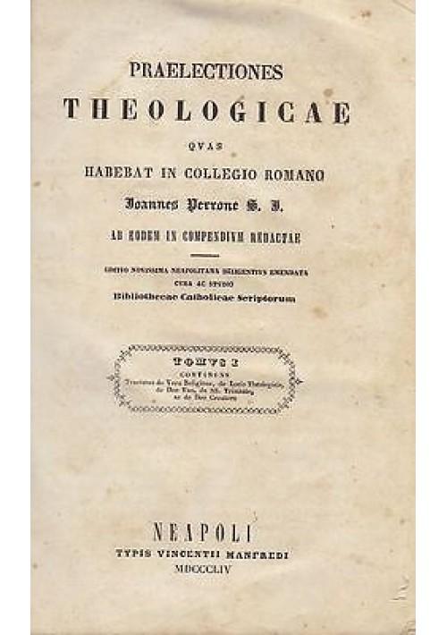 PRAELECTIONES THEOLOGICAE QUAS HABEBAT IN COLEGIO ROMANO Joannes Perrone 1854