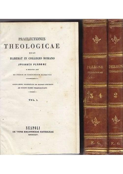 PRAELECTIONES THEOLOGICAE QUAS HABEBAT IN COLLEGIO ROMANO 4 tomi 1845 Perrone