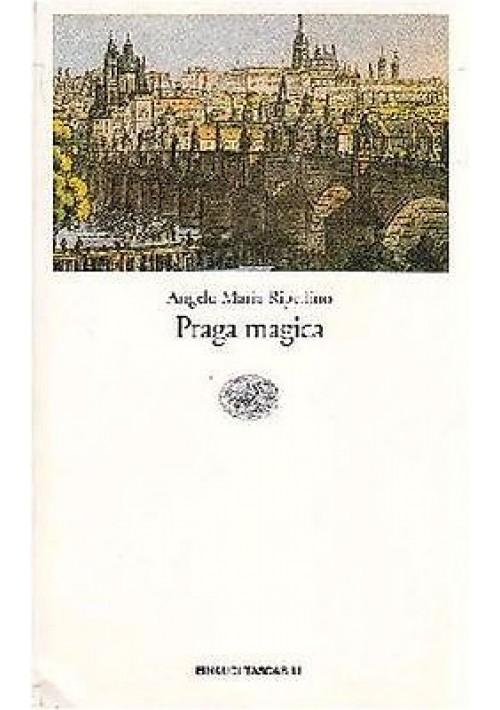 PRAGA MAGICA di Angelo Maria Ripellino 1991 Einaudi editore tascabili saggi