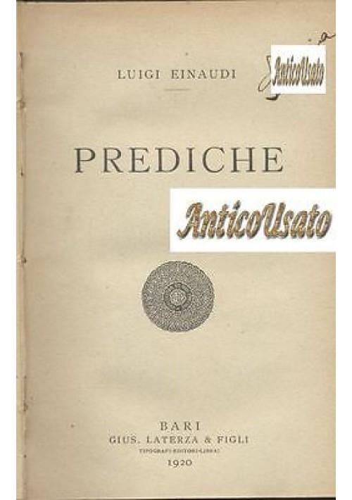PREDICHE di Luigi Einaudi 1920 Laterza editore I prima edizione