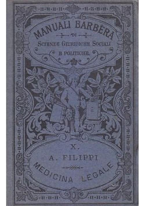 PRINCIPI DI MEDICINA LEGALE - A. Filippi 1919 Barbera editore manuale *