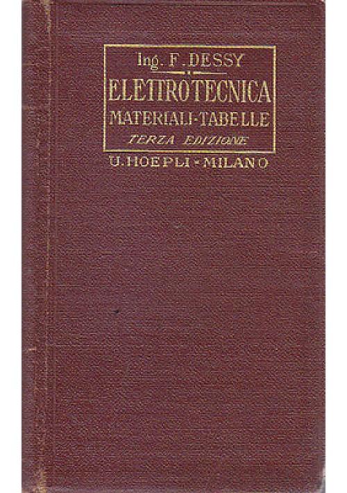 PRINCIPII DI ELETTROTECNICA MATERIALI TABELLE di F. Dessy 1926 Hoepli tascabile