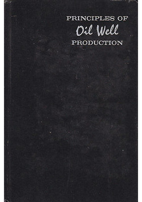 PRINCIPLES OF OIL WELL PRODUCTION di T.E.W. Nind 1964 McGraw Hill Book Company,