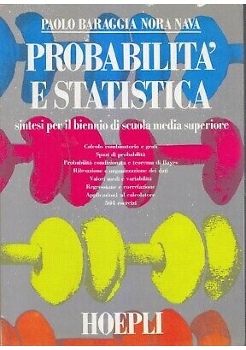 PROBABILITA' E STATISTICA di Paolo Baraggia e Nora Nava 1987 Hoepli libro scuola