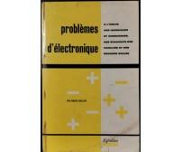 PROBLEMES D'ELECTRONIQUE di Robert Guillien 1964 Editions Eyrolles libro