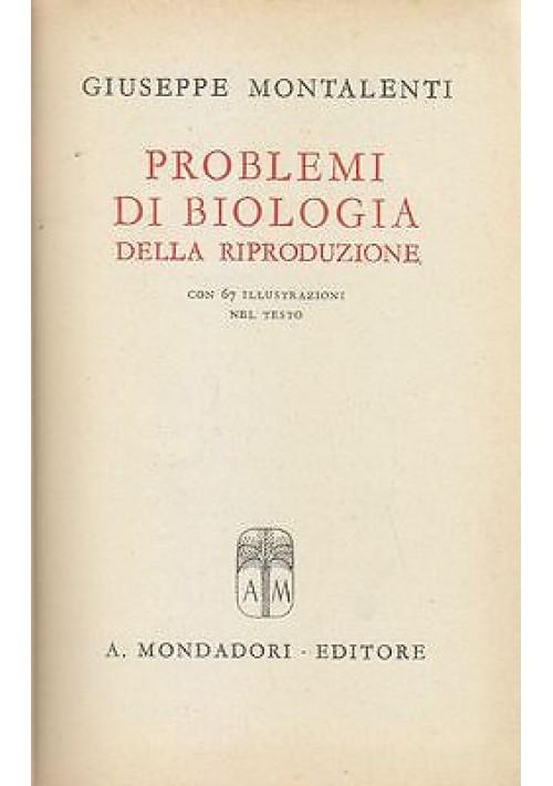 PROBLEMI DI BIOLOGIA DELLA RIPRODUZIONE di Giuseppe Montalenti 1945 Mondadori
