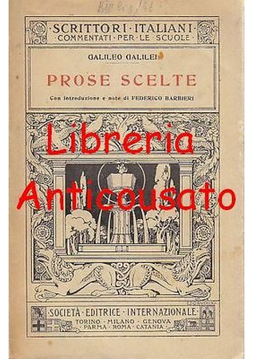 PROSE SCELTE di Galileo Galilei con introduzione e note Federico Barbieri 1932