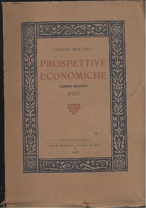 PROSPETTIVE ECONOMICHE ANNO SESTO 1926 di Giorgio Mortara - Leonardo da Vinci