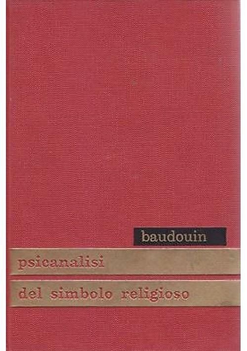 PSICANALISI DEL SIMBOLO RELIGIOSO di Charles Baudouin - Edizione Paoline 1957
