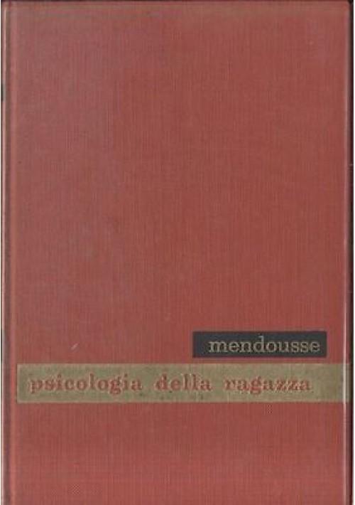 PSICOLOGIA DELLA RAGAZZA di Pietro Mendousse- edizioni paoline 1959 - psicologia