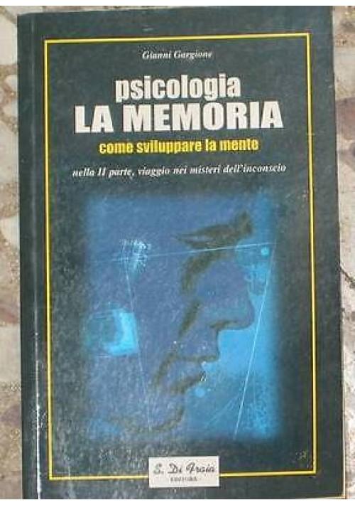 PSICOLOGIA LA MEMORIA COME SVILUPPARE LA MENTE di Gianni Gargione