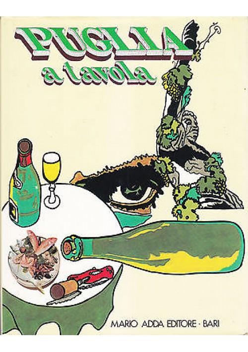 PUGLIA A TAVOLA di Vittore Fiore Luigi Sada e Nicola Borri 1979 Mario Adda